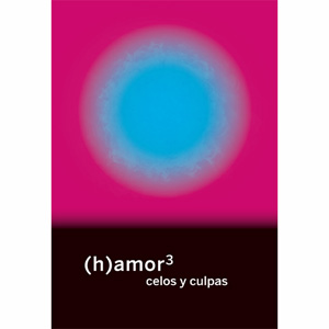 (h)amor3, Celos y Culpas