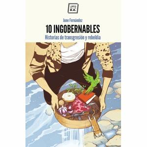 10 ingobernables, escapa de la normalidad