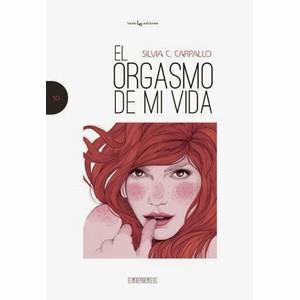 El orgasmo de mi vida de Silvia C. Carpallo