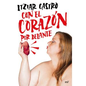 Con el corazón por delante | Itziar Castro