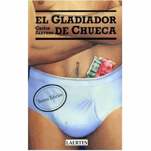 El gladiador de Chueca, novela de Carlos Sanrune