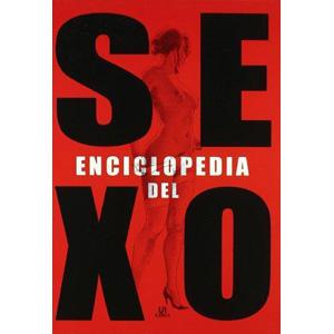 Enciclopedia del Sexo: La Guía más Completa del Placer Sexual