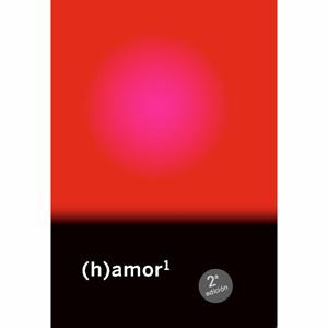 (h)amor1, Reflexiones sobre relaciones en lo sexo-afectivo