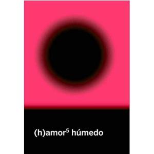 (h)amor5 húmedo – El deseo no entiende de normas