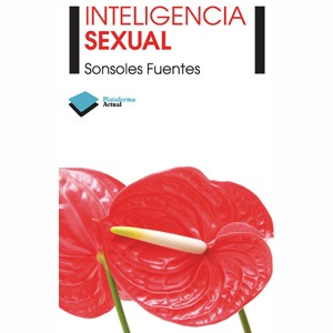 Inteligencia Sexual de Sonsoles Fuentes