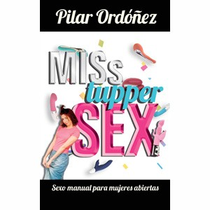 MISs tupper SEX, sexo manual para mujeres abiertas