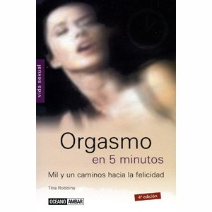 Orgasmo en 5 minutos por Tina Robbins. 4ª Edición