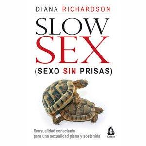 SLOW SEX, sexo sin prisas