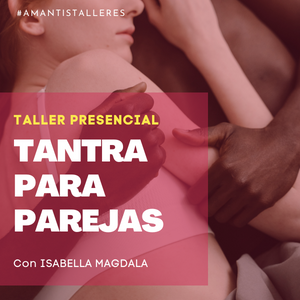 Taller Tantra para parejas GRUPO 2 | VLC [16/10]
