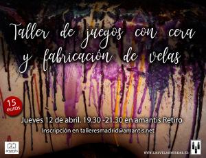 Taller de juegos con cera [Madrid, 12/04/2018]