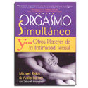 Orgasmo Simultáneo y otros placeres de la Intimidad Sexual