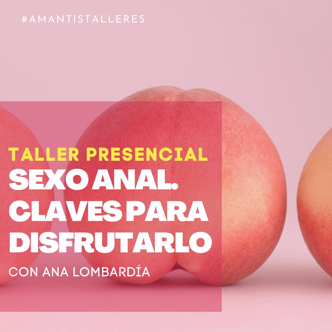 Taller Sexo Anal. Claves para disfrutarlo | Valencia [23/07/2021