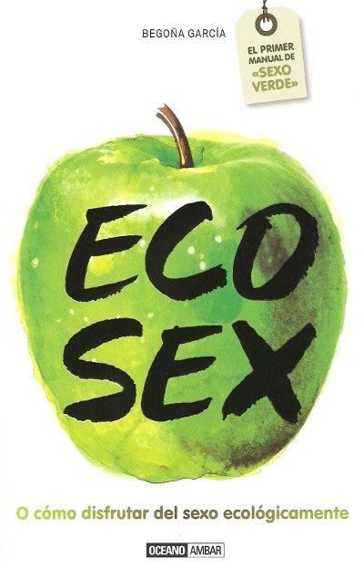 Eco Sex, manual de sexo verde