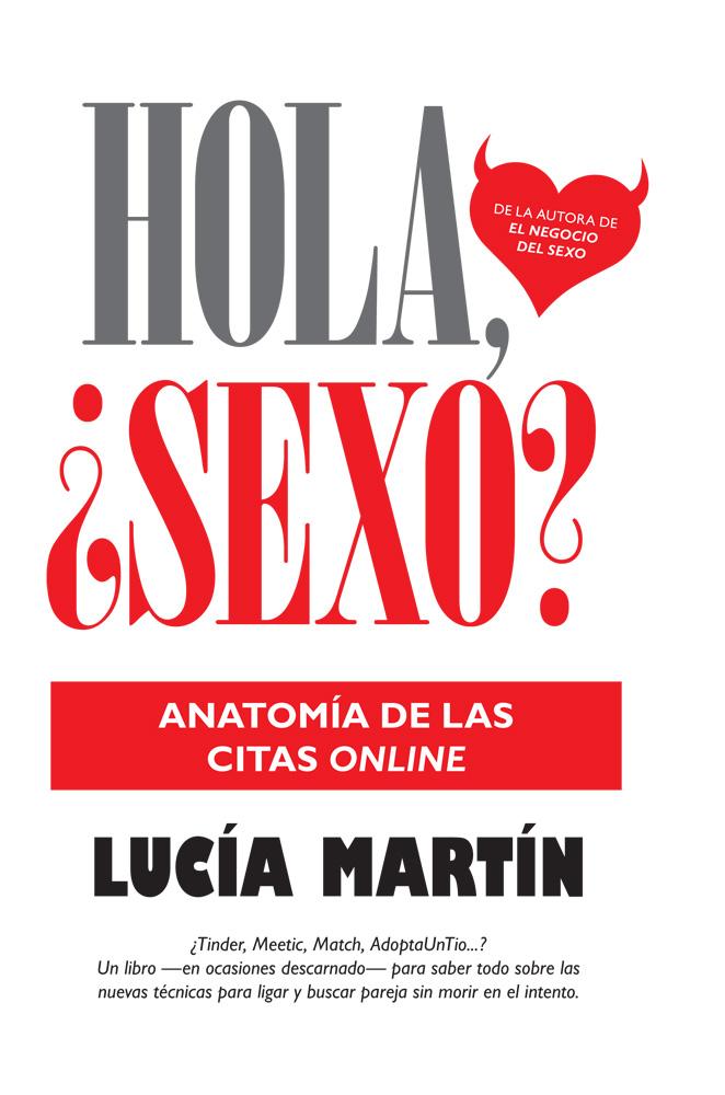 Hola, ¿Sexo? Anatomía de las citas OnLine de Lucía Martín