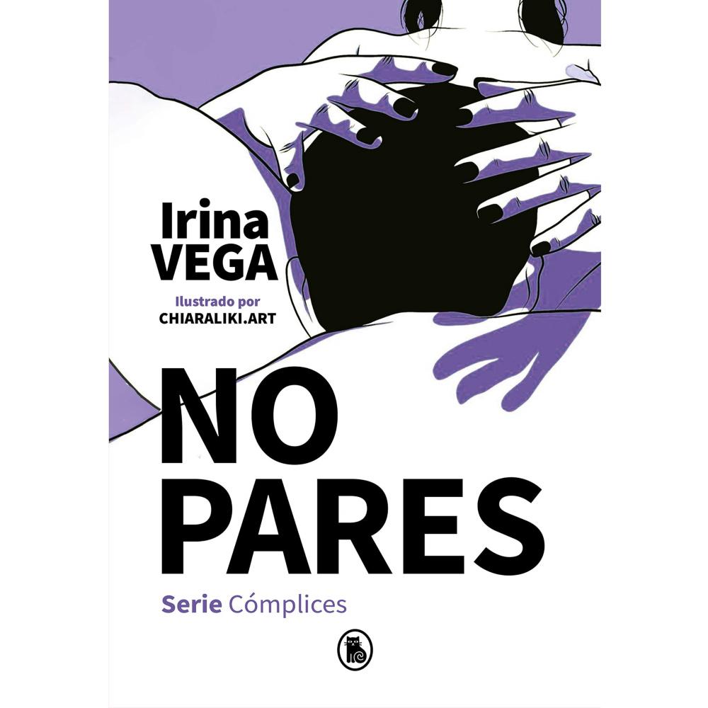 Libro No Pares   Serie Cómplices de Irina Vega