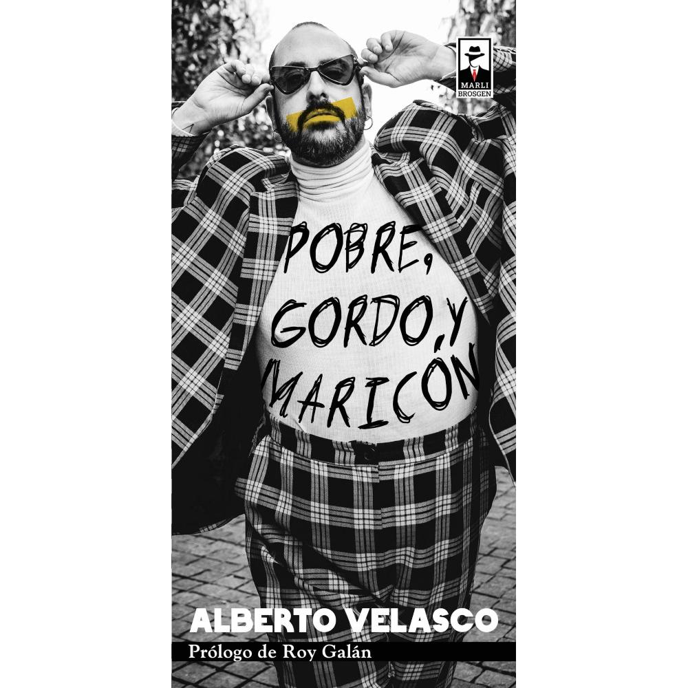POBRE GORDO Y MARICÓN - libro de Alberto Velasco