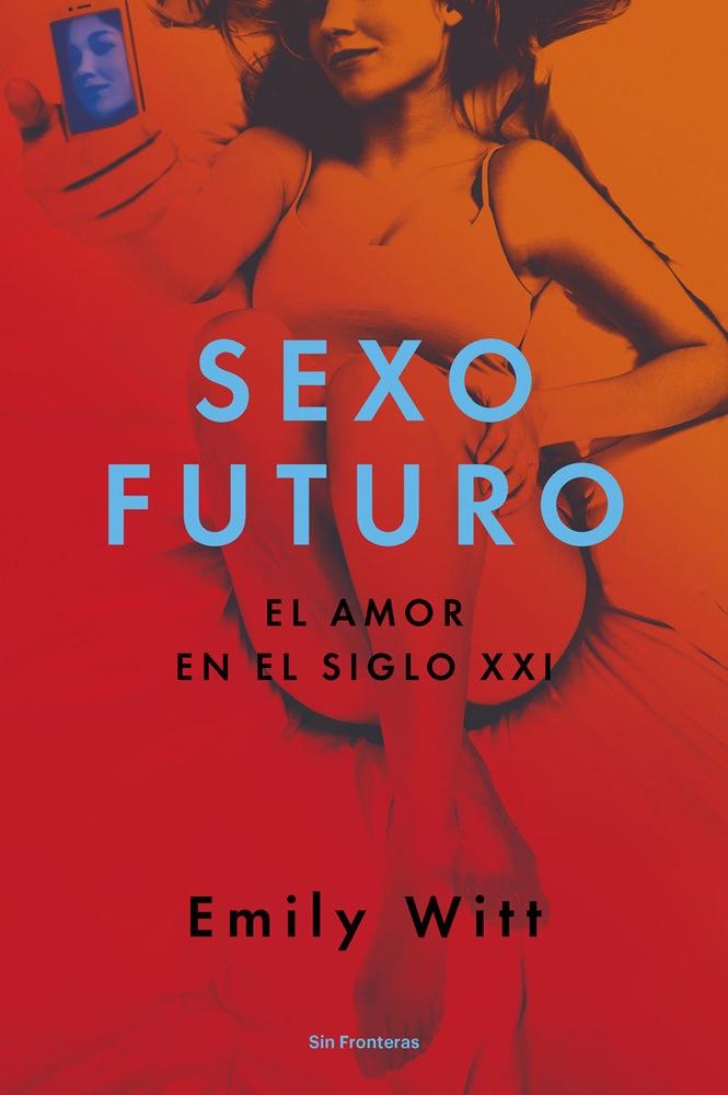 Sexo Futuro, crónica de prácticas sexuales actuales