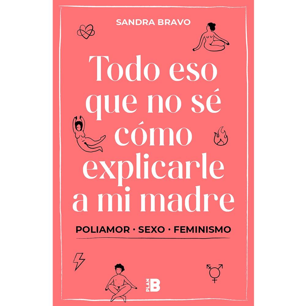 Todo eso que no sé cómo explicarle a mi madre | Sandra Bravo
