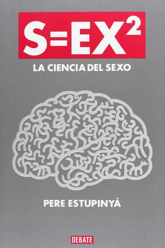 S=EX². La ciencia del sexo por Pere Estupinyà